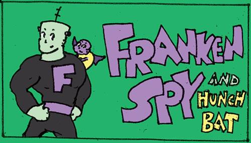 Franken Spy And Hunch Bat