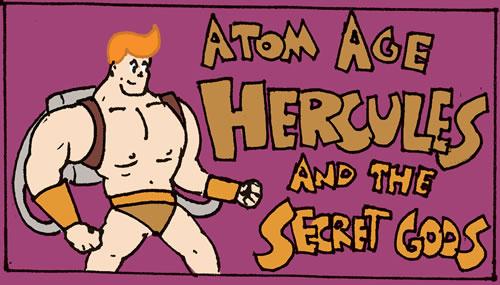 Atom Age Hercules and the Secret Gods