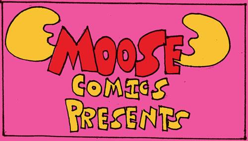 Moose Comics Presents