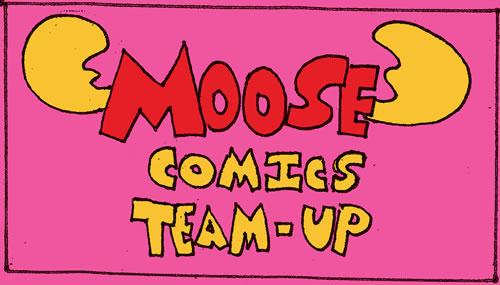 Moose Comics Team Up